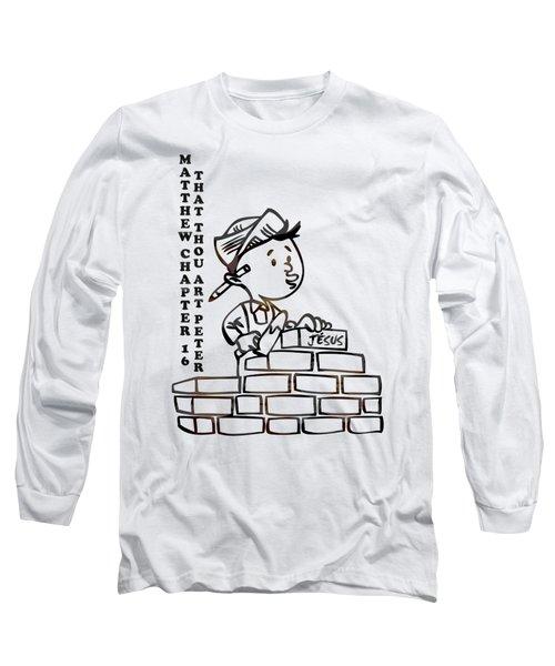 That Thou Art Peter Matthew Chapter 16 Long Sleeve T-Shirt