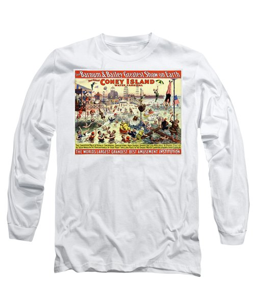 The Barnum And Bailey Greatest Show On Earth The Great Coney Island Water Carnival Long Sleeve T-Shirt