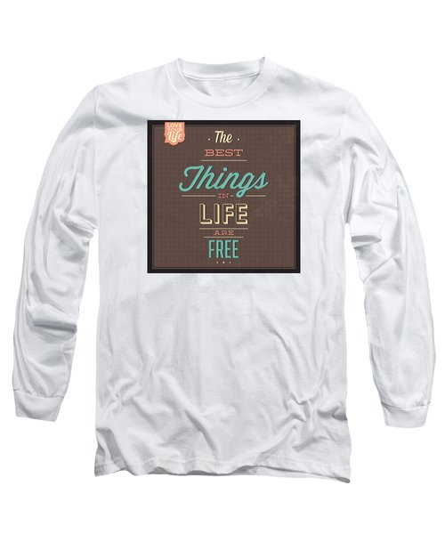 The Best Tings In Life Are Free Long Sleeve T-Shirt