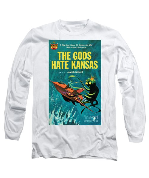 The Gods Hate Kansas Long Sleeve T-Shirt by Jack Thurston