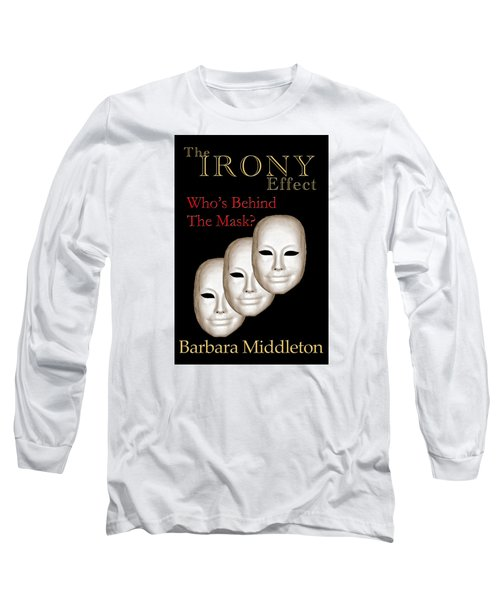 The Irony Effect Long Sleeve T-Shirt by Barbara Middleton