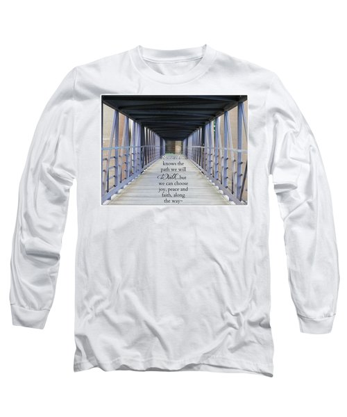 The Path We Walk Long Sleeve T-Shirt