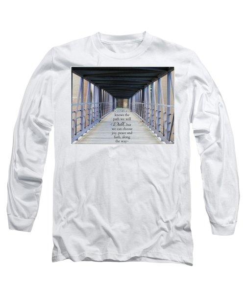 The Path We Walk Long Sleeve T-Shirt