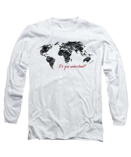 The World Belongs To Me Next Long Sleeve T-Shirt