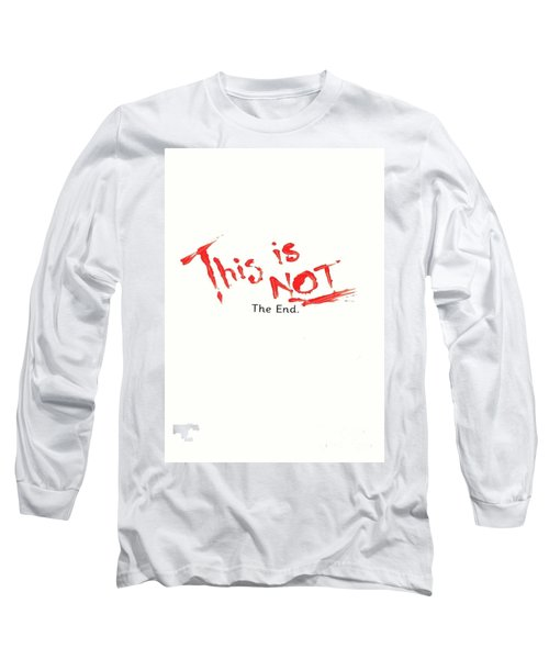 This Is Not The End Long Sleeve T-Shirt