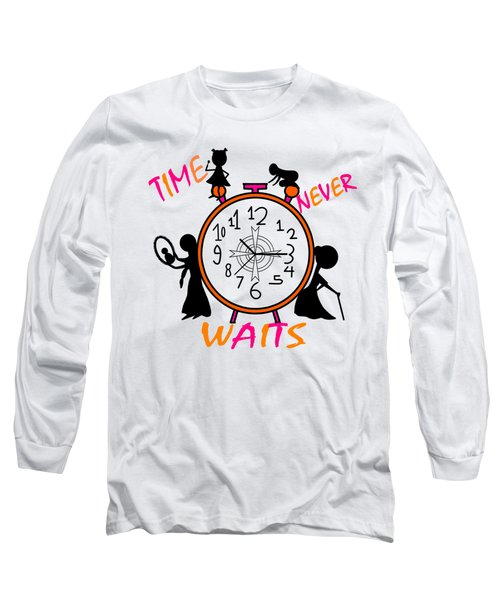 Time Never Waits Long Sleeve T-Shirt
