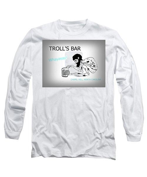 Troll's Bar Chapel Hill Nc Long Sleeve T-Shirt