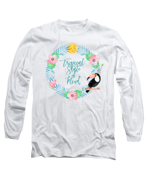 Tropical State Of Mind Teal Long Sleeve T-Shirt