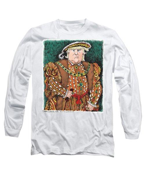 Trump As King Henry Viii Long Sleeve T-Shirt