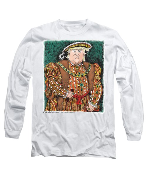 Trump As King Henry Viii Long Sleeve T-Shirt