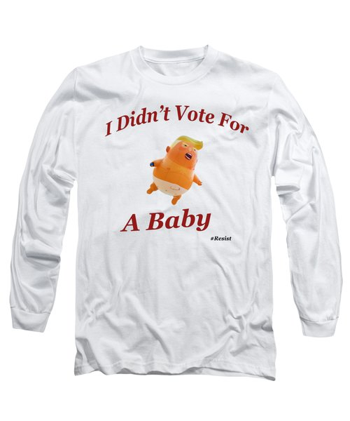 Long Sleeve T-Shirt featuring the photograph Trump Baby Blimp by Bill Cannon
