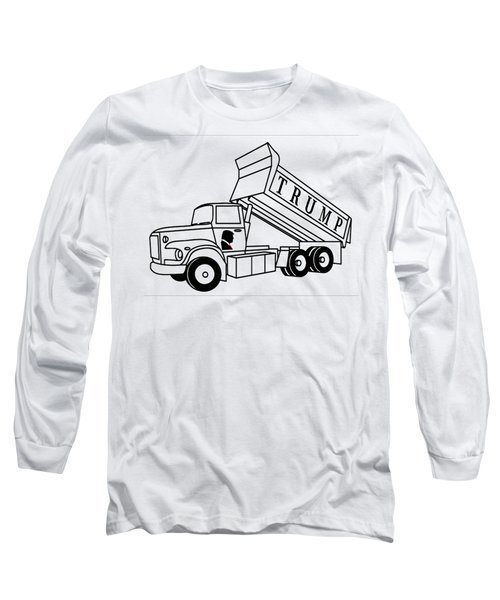 Trump Dump Truck Long Sleeve T-Shirt
