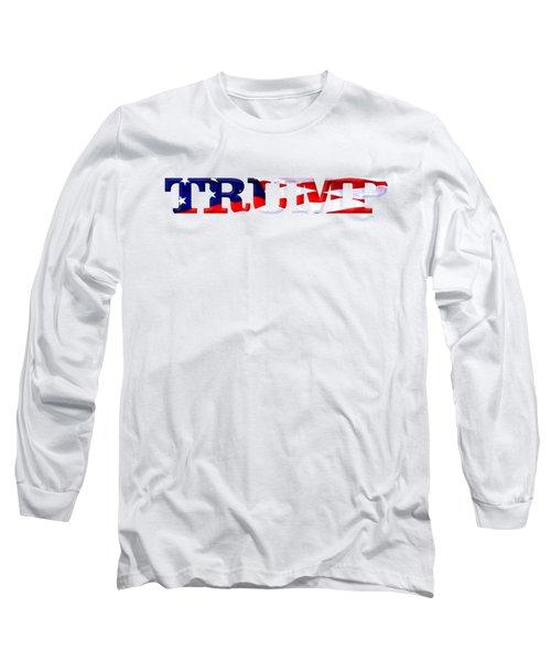 Trump - Fort Mchenry Flag Overlay Long Sleeve T-Shirt by William Bartholomew