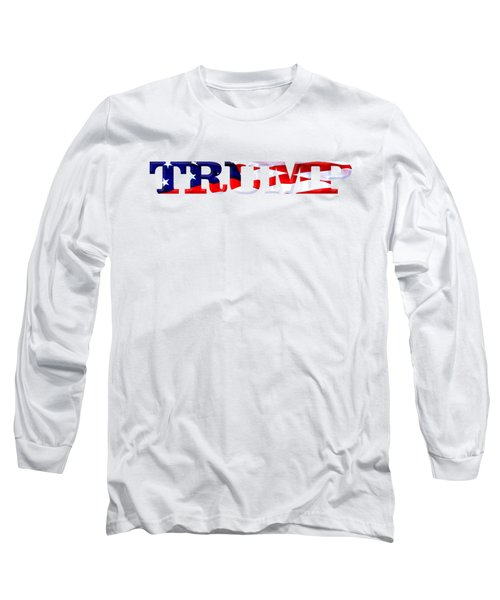 Trump - Fort Mchenry Flag Overlay Long Sleeve T-Shirt