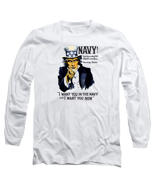 Uncle Sam Wants You In The Navy Long Sleeve T-Shirt