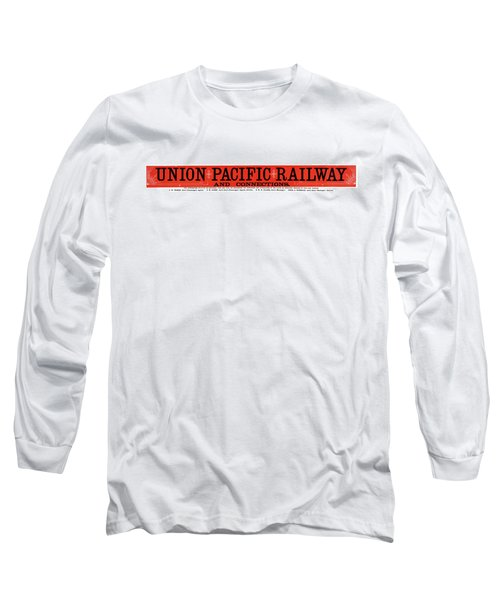 Long Sleeve T-Shirt featuring the mixed media Union Pacific Railroad Signage 1883 by Daniel Hagerman