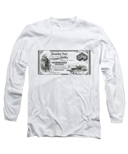 U.s. Five Hundred Dollar Bill - 1864 $500 Usd Treasury Note  Long Sleeve T-Shirt
