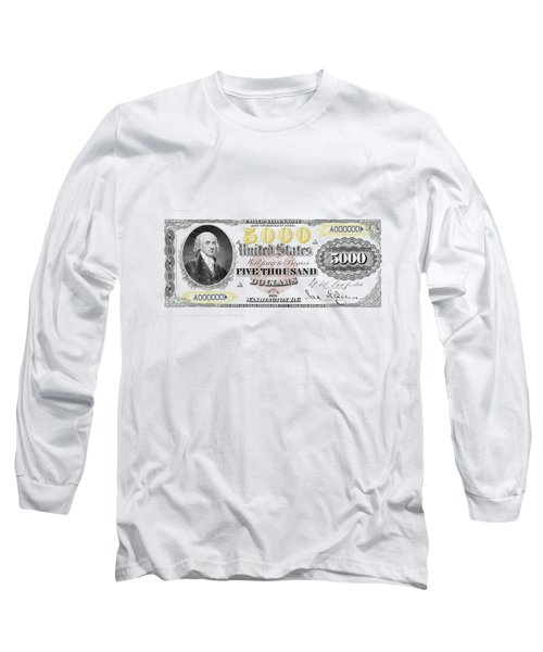 U.s. Five Thousand Dollar Bill - 1878 $5000 Usd Treasury Note  Long Sleeve T-Shirt