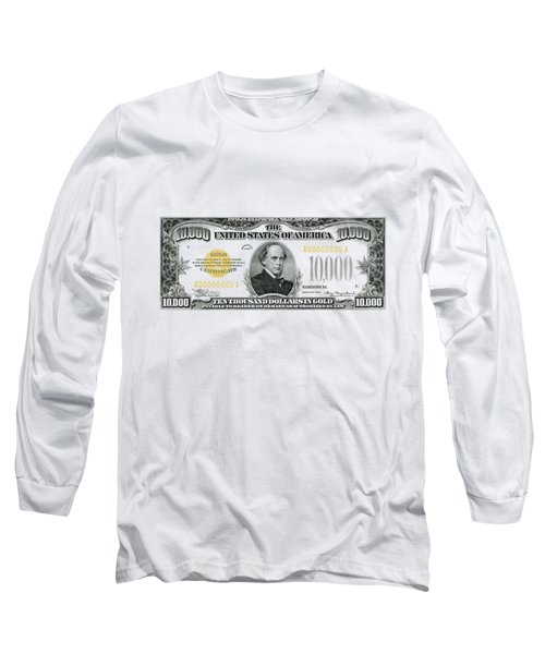 U.s. Ten Thousand Dollar Bill - 1934 $10000 Usd Treasury Note Long Sleeve T-Shirt