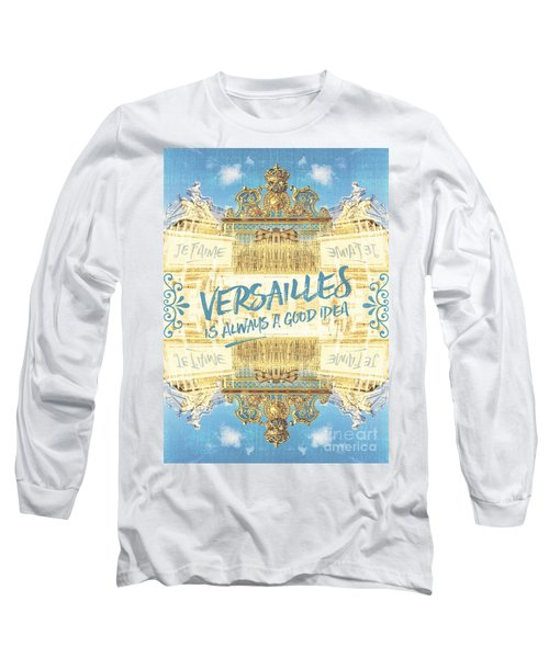 Versailles Is Always A Good Idea Golden Gate Long Sleeve T-Shirt