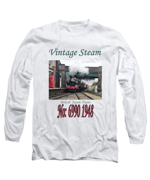 Vintage Steam Railway Train Engine Number 6990  Long Sleeve T-Shirt by Tom Conway