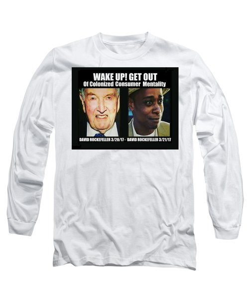 Wake Up Get Out Long Sleeve T-Shirt