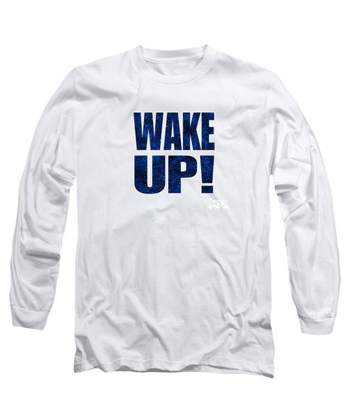 Wake Up White Background Long Sleeve T-Shirt by Ginny Gaura
