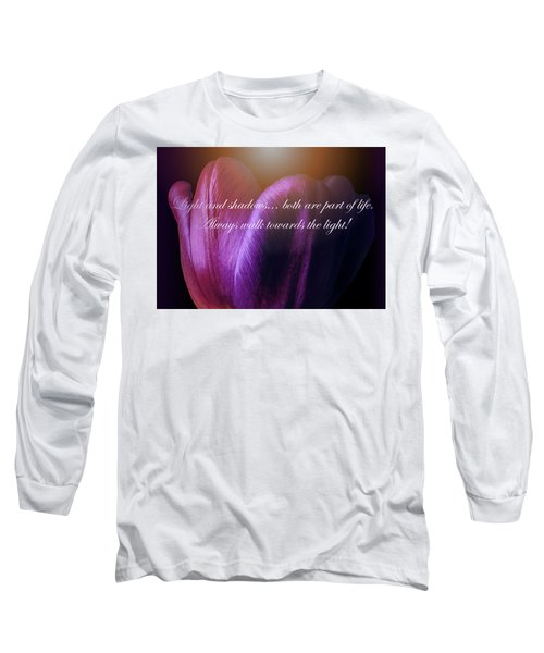 Walk Towards The Light Long Sleeve T-Shirt