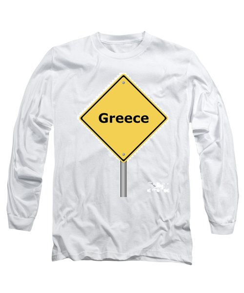 Warning Sign Greece Long Sleeve T-Shirt
