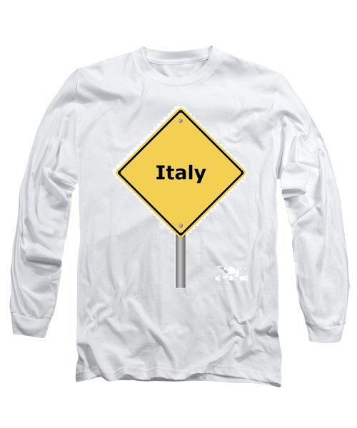 Warning Sign Italy Long Sleeve T-Shirt