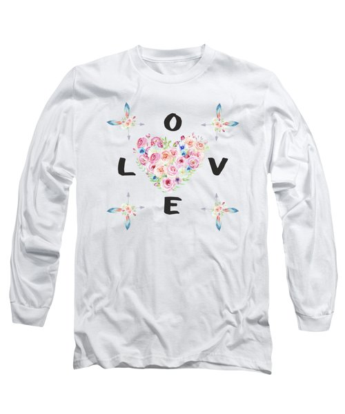 Watercolor Flowers Arrows Love Typography Long Sleeve T-Shirt by Georgeta Blanaru