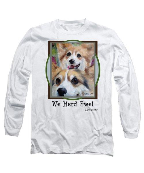 We Herd Ewe Long Sleeve T-Shirt