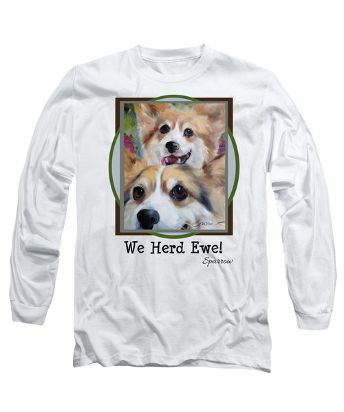 We Herd Ewe Long Sleeve T-Shirt