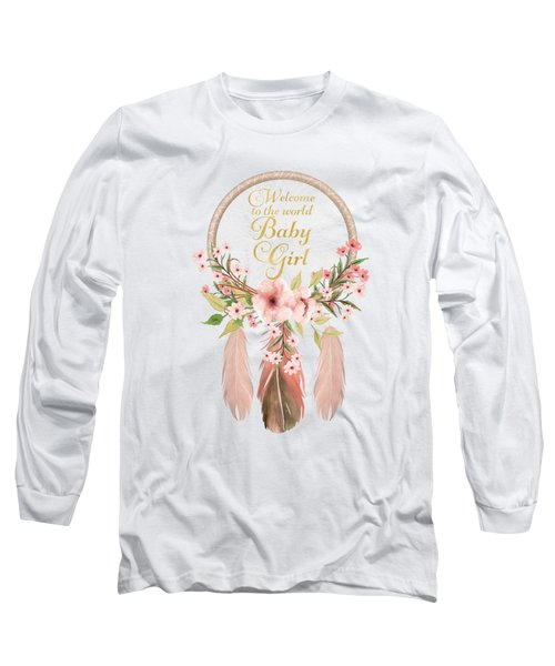 Welcome To The World Baby Girl Dreamcatcher Long Sleeve T-Shirt