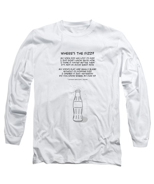 Where Is The Fizz Long Sleeve T-Shirt