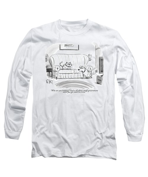 Who Are You Kidding Long Sleeve T-Shirt