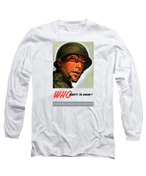 Long Sleeve T-Shirt featuring the painting Who Wants To Know - Silence Means Security by War Is Hell Store