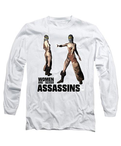 Women Are Sexier Assassins Long Sleeve T-Shirt