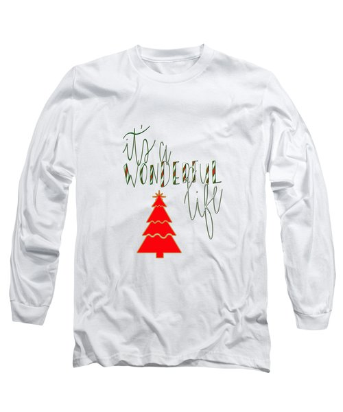 Wonderful Life Long Sleeve T-Shirt