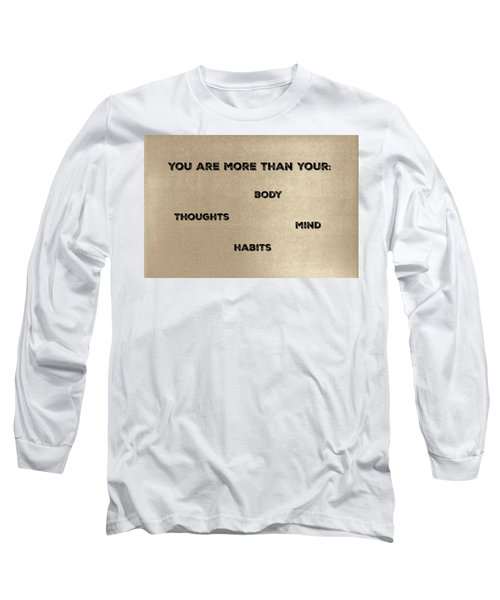 You Are More #1 Long Sleeve T-Shirt