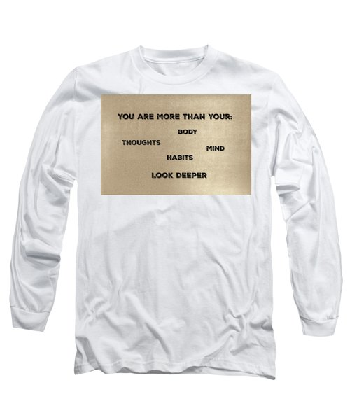 You Are More #2 Long Sleeve T-Shirt