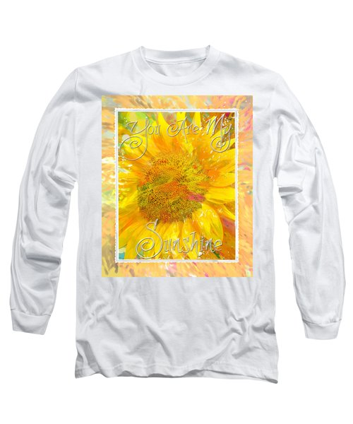 You Are My Sunshine 2 Long Sleeve T-Shirt