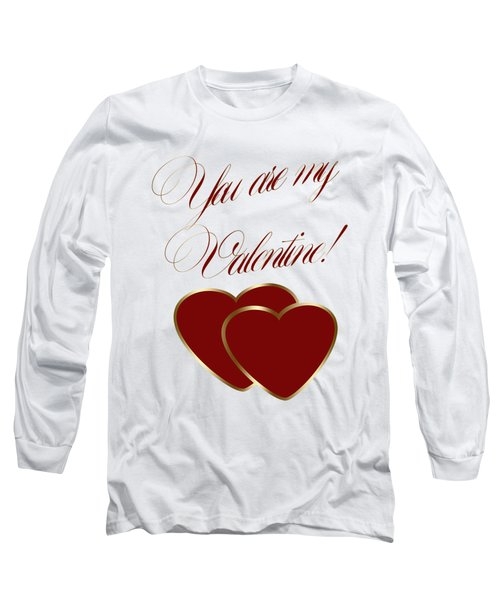 You Are My Valentine Digital Typography Long Sleeve T-Shirt by Georgeta Blanaru