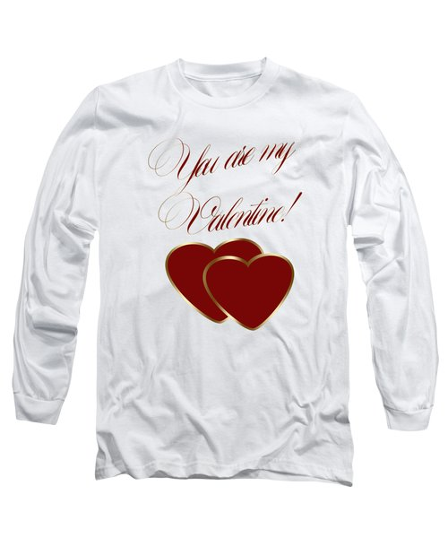 You Are My Valentine Digital Typography Long Sleeve T-Shirt