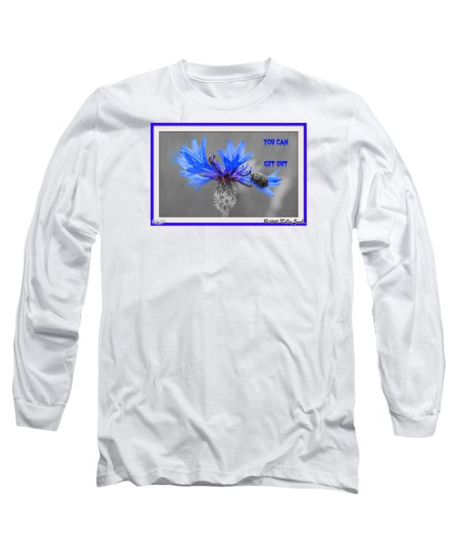 You Can Get Out Long Sleeve T-Shirt by Holley Jacobs