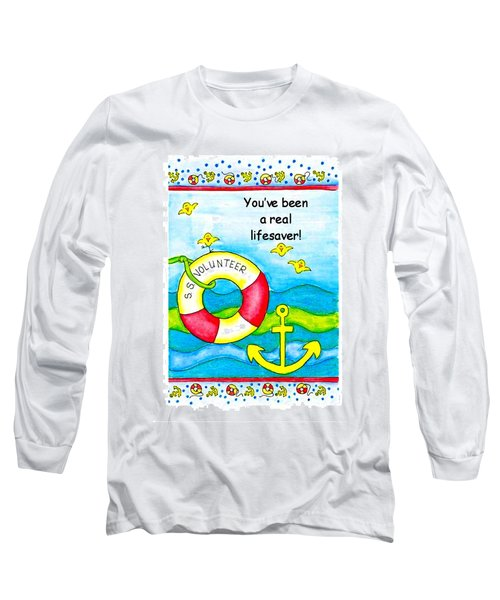 You Have Been A Real Lifesaver Long Sleeve T-Shirt