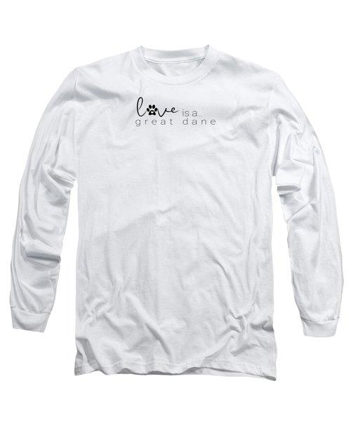 Dog Paw Print Design Love Is A Great Dane Long Sleeve T-Shirt