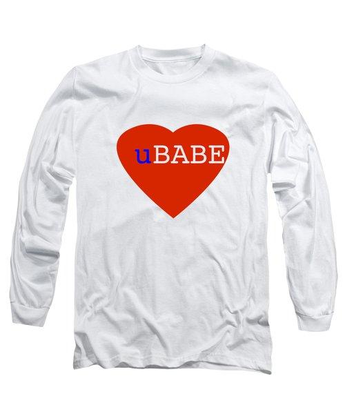 Love U Babe Long Sleeve T-Shirt