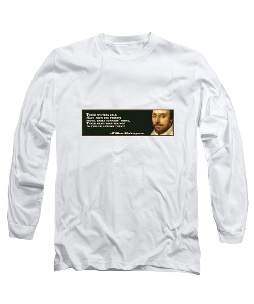 Three Winters Cold #shakespeare #shakespearequote Long Sleeve T-Shirt