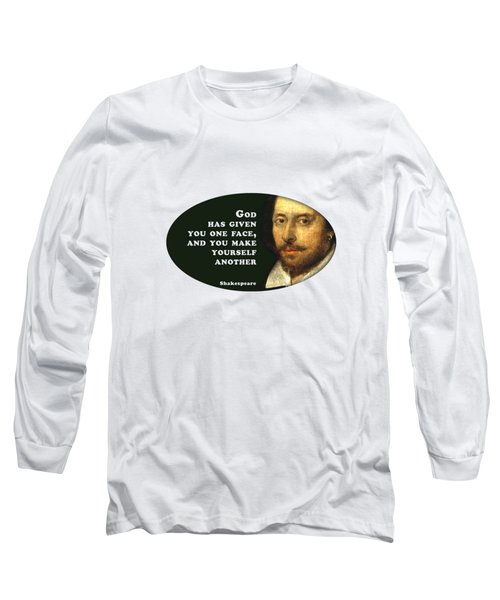 God Has Given #shakespeare #shakespearequote Long Sleeve T-Shirt